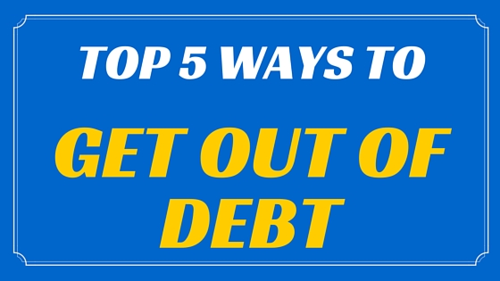 Top 5 Ways to Get Out of Debt